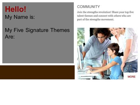Hello! My Name is: My Five Signature Themes Are:.