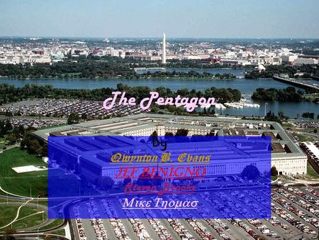 The Pentagon By Qwynton B. Evans Jef Benigno Steven Brooks 
