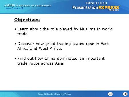 Objectives Learn about the role played by Muslims in world trade.