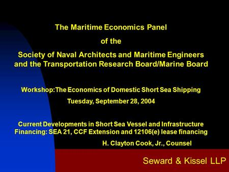 Seward & Kissel LLP The Maritime Economics Panel of the Society of Naval Architects and Maritime Engineers and the Transportation Research Board/Marine.
