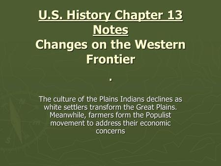 U.S. History Chapter 13 Notes Changes on the Western Frontier .