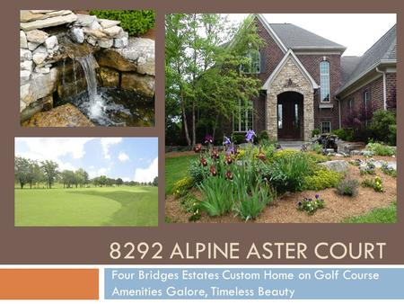 8292 ALPINE ASTER COURT Four Bridges Estates Custom Home on Golf Course Amenities Galore, Timeless Beauty.