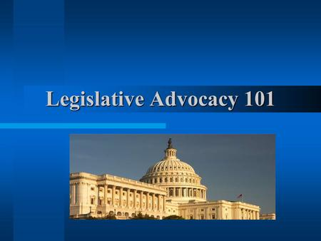 Legislative Advocacy 101. Objectives To teach Financial Aid professionals HOW to effectively develop and disseminate an advocacy message. To increase.