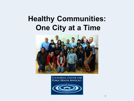 Healthy Communities: One City at a Time 1. Our Vision: To help children and their families maintain a healthy weight, increase access to healthy food.
