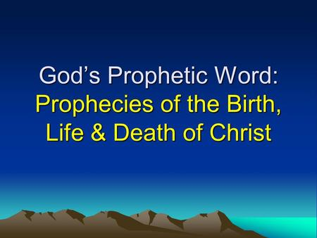God's Prophetic Word: Prophecies of the Birth, Life & Death of Christ.