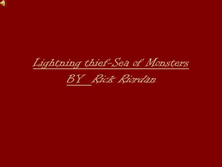 Lightning thief-Sea of Monsters BY Rick Riordan. A really important place in both stories is Camp-Half-blood because both stories are based on getting.