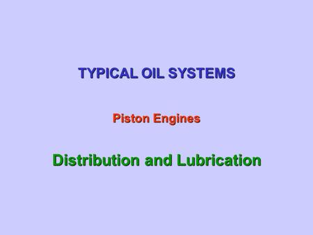 Distribution and Lubrication