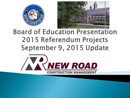 Board of Education Presentation 2015 Referendum Projects September 9, 2015 Update.