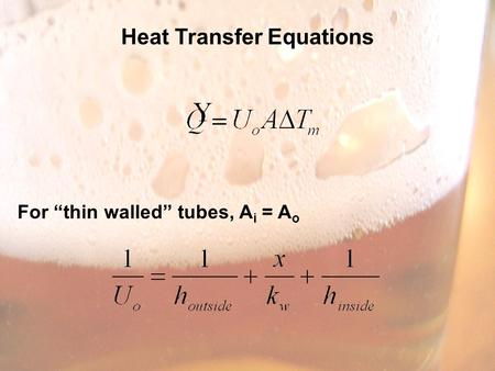 "Heat Transfer Equations For ""thin walled"" tubes, A i = A o."
