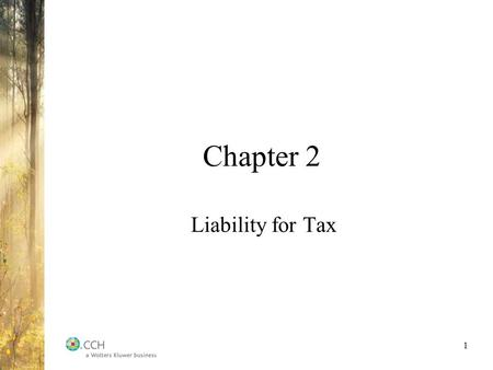 Chapter 2 Liability for Tax 1. Liability of Individuals for Income Tax Main criterion for income tax liability in Canada: Residence [ssec. 2(1)] Canadian.