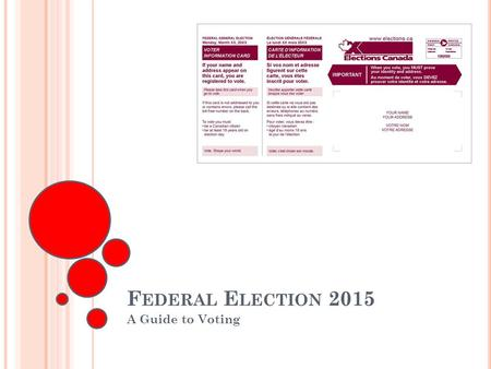 F EDERAL E LECTION 2015 A Guide to Voting. P ROGRAM S UPPORTERS Information in this presentation is provided as a public service by the agencies shown.