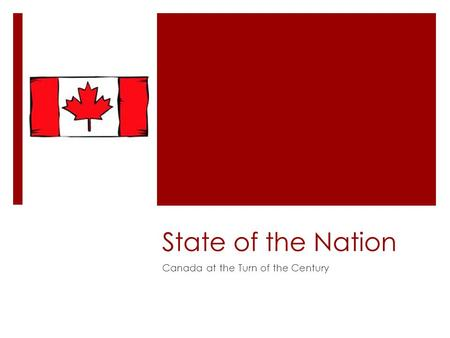 State of the Nation Canada at the Turn of the Century.
