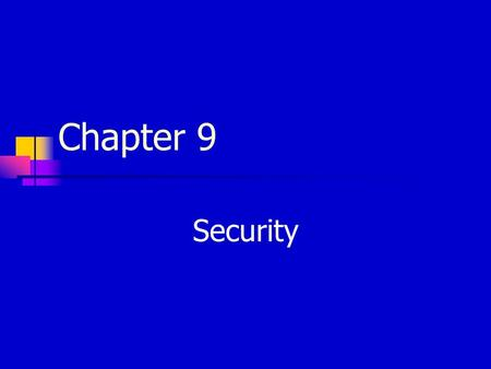 Chapter 9 Security. Copyright © 2003, Addison-Wesley Security The quality or state of being secure Freedom from danger Freedom from fear or anxiety Measures.