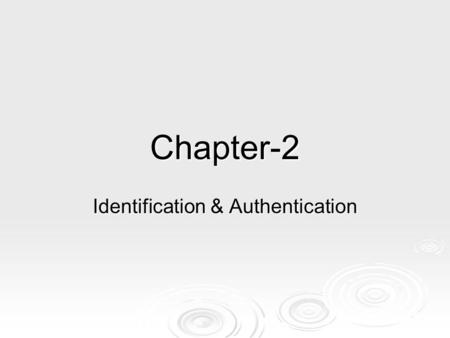 Chapter-2 Identification & Authentication. Introduction  To secure a network the first step is to avoid unauthorized access to the network.  This can.