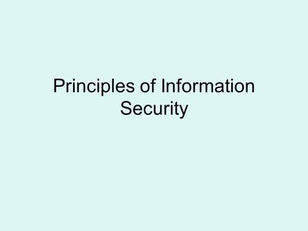 Principles of Information Security. Confidentiality The term confidentiality is used in information security to indicate whether someone has unauthorised.