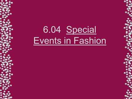 6.04 Special Events in Fashion