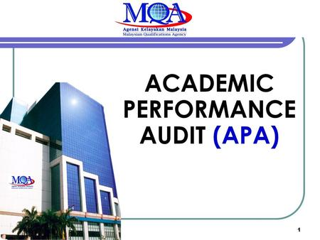 ACADEMIC PERFORMANCE AUDIT (APA) 17/10/20081. The National Higher Education Strategic Plan (PSPTN) 7 strategic thrusts : 1.Widening Access and Increasing.
