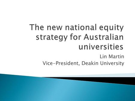 Lin Martin Vice-President, Deakin University. Low SES, regional and remote and Indigenous students TAFE will not help improve higher education equity.