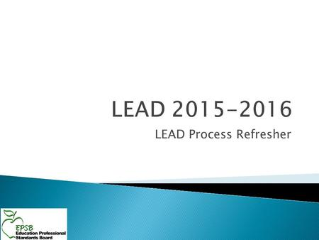 LEAD Process Refresher.  Submission dates and pacing target timeline  Review of updated LEAD manual materials  The LEAD Steps  Review of how to read.