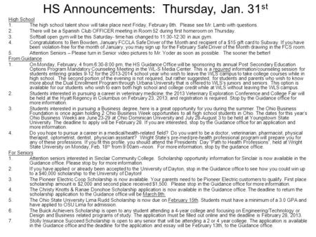 HS Announcements: Thursday, Jan. 31 st High School 1.The high school talent show will take place next Friday, February 8th. Please see Mr. Lamb with questions.