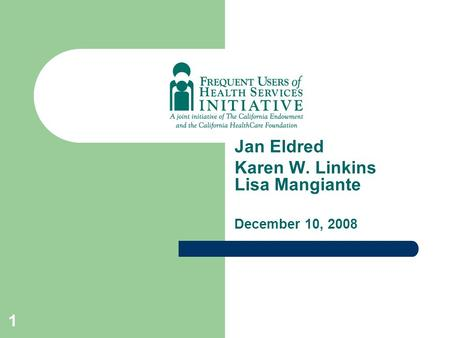 1 Jan Eldred Karen W. Linkins Lisa Mangiante December 10, 2008.