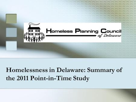 Homelessness in Delaware: Summary of the 2011 Point-in-Time Study.