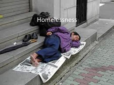 Homelessness. Houston Statistics 10,000 homeless individuals are on the streets of Houston on any given night 25% of these homeless individuals are minors.