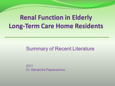 Summary of Recent Literature 2011 Dr. Alexandra Papaioannou.