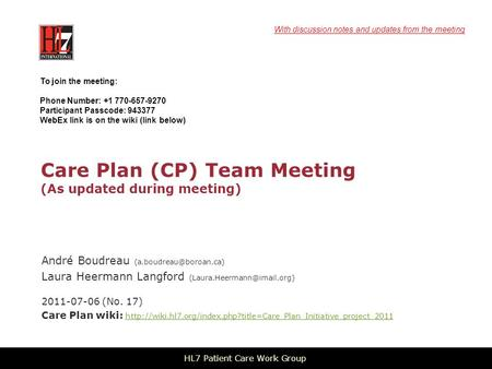 Care Plan (CP) Team Meeting (As updated during meeting) André Boudreau Laura Heermann Langford 2011-07-06.