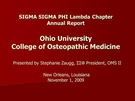SIGMA SIGMA PHI Lambda Chapter Annual Report Ohio University College of Osteopathic Medicine SIGMA SIGMA PHI Lambda Chapter Annual Report Ohio University.