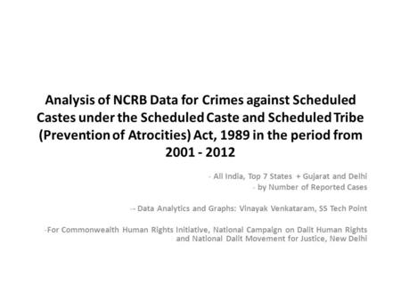 Analysis of NCRB Data for Crimes against Scheduled Castes under the Scheduled Caste and Scheduled Tribe (Prevention of Atrocities) Act, 1989 in the period.