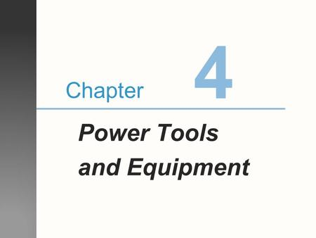 4 Chapter Power Tools and Equipment.