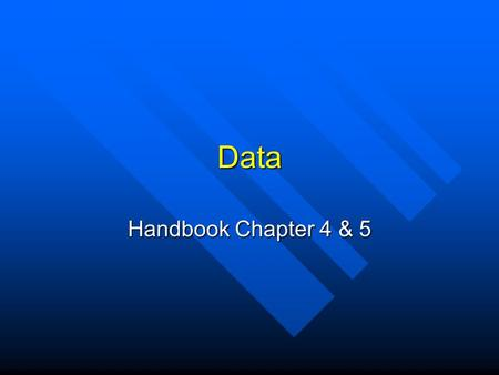 Data Handbook Chapter 4 & 5. Data A series of readings that represents a natural population parameter A series of readings that represents a natural population.