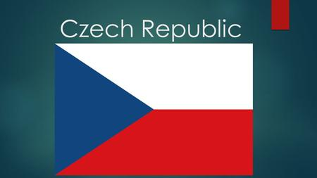 Czech Republic. Location A landlocked country in Central – Europe. The country is bordered by Germany to the west, Austria to the south, Slovakia to the.