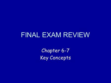 FINAL EXAM REVIEW Chapter 6-7 Key Concepts. Vocabulary Chapter 6 inequalityinversecontrapositive logically equivalent indirect proof Chapter 7 ratiomeans/extremesproportion.