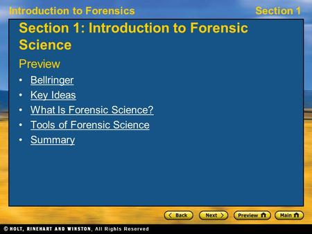 Introduction to ForensicsSection 1 Section 1: Introduction to Forensic Science Preview Bellringer Key Ideas What Is Forensic Science? Tools of Forensic.