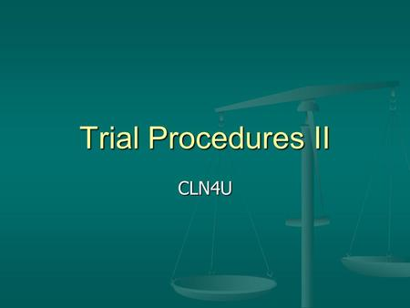 Trial Procedures II CLN4U. The Judge, The Crown, The Defence Judge: Judge: Impartial and unbiased Impartial and unbiased Applies law to case, instructs.
