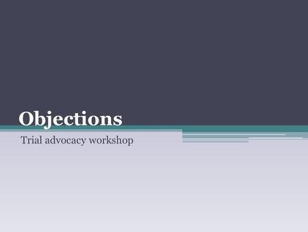 Trial advocacy workshop