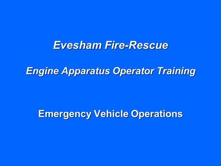 Evesham Fire-Rescue Engine Apparatus Operator Training Emergency Vehicle Operations.