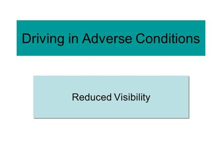 Driving in Adverse Conditions Reduced Visibility.