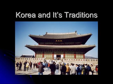 Korea and It's Traditions. Geography of the Korean Peninsula Korea is covered 70% by mountains. Most people live in the west, where they can farm. Korea.