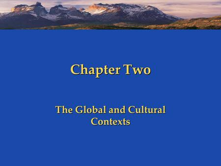 The Global and Cultural Contexts