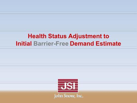 Health Status Adjustment to Initial Barrier-Free Demand Estimate.