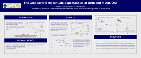Life expectancies at birth (e 0 ) and at age one (e 1 ) are the same when they are equal to the inverse of the infant mortality death rate, or age- specific.