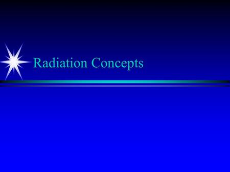 Radiation Concepts. Definitions 101-04 Ionizing Radiation energy in the form of particles or waves, given off by unstable (radioactive) atoms or by accelerated.