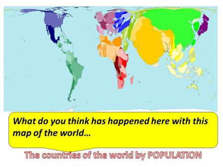 What do you think has happened here with this map of the world…