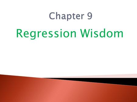 Regression Wisdom.  Linear regression only works for linear models. (That sounds obvious, but when you fit a regression, you can't take it for granted.)
