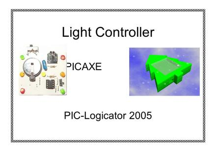 Light Controller PICAXE PIC-Logicator 2005. Light Controller PCB Wizard Actual Circuit Artwork Silkscreen Solder Side Space for LDR and resistor if needed.