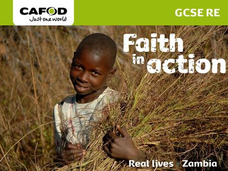 Www.cafod.org.uk. Zambia is a poor country There is great need Life expectancy is 52 years Millions live on less than one dollar, or about 60p, a day.
