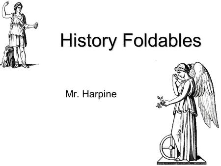 History Foldables Mr. Harpine. Step Book - Timeline Fold 2 sheets of paper in ½ the short way Make a fold in the first piece 3 ½ inches from the edge.
